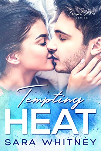 Tempting Heat (Tempt Me Book 1) by Sara Whitney