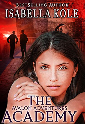 The Academy (Avalon Adventures Book 1) by Isabella Kole