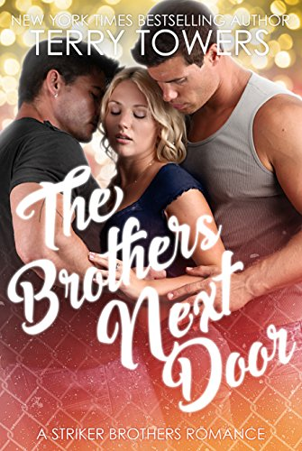 The Brothers Next Door (A Striker Brothers MFM Romance) by Terry Towers