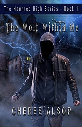 The Haunted High Series Book 1- The Wolf Within Me by Cheree Alsop
