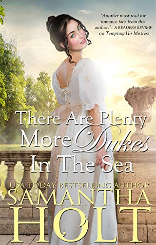 There Are Plenty More Dukes in the Sea by Samantha Holt