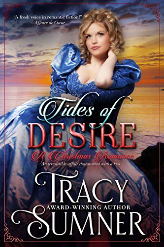 Tides of Desire: A Christmas Romance (Garrett Brothers Book 3) by Tracy Sumner