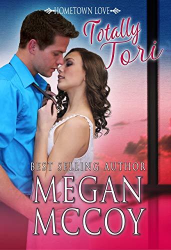 Totally Tori (Hometown Love Book 3) by Megan McCoy
