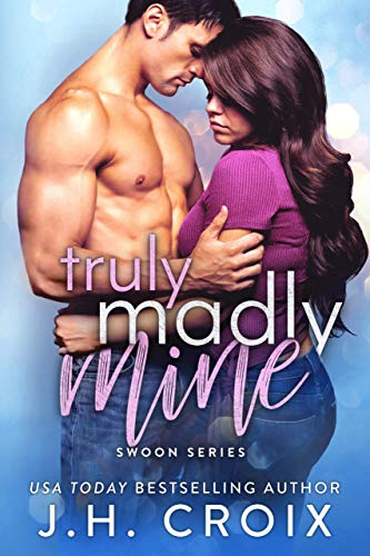 Truly Madly Mine (Swoon Series Book 4) by J. H. Croix