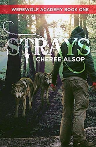 Werewolf Academy Book 1: Strays by Cheree Alsop