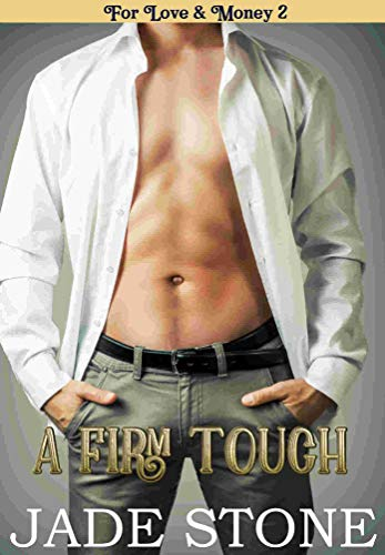 A Firm Hand (For Love & Money Book 2) by Jade Stone