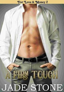 A Firm Hand (For Love & Money Book 2)