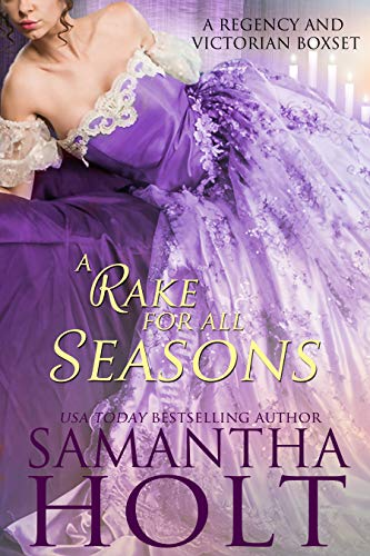 A Rake for All Seasons: A Regency and Victorian Romance Boxset by Samantha Holt