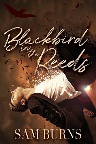 Blackbird in the Reeds (The Rowan Harbor Cycle Book 1) by Sam Burns