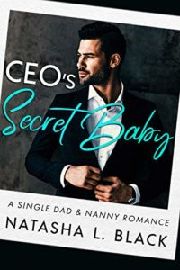 CEO's Secret Baby: A Single Dad & Nanny Romance