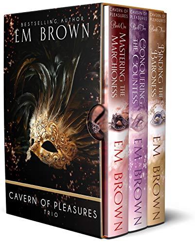 Cavern of Pleasures Boxset- Georgian Regency Romance by Em Brown
