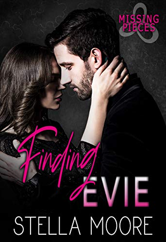 Finding Evie (Missing Pieces Book 3) by Stella Moore