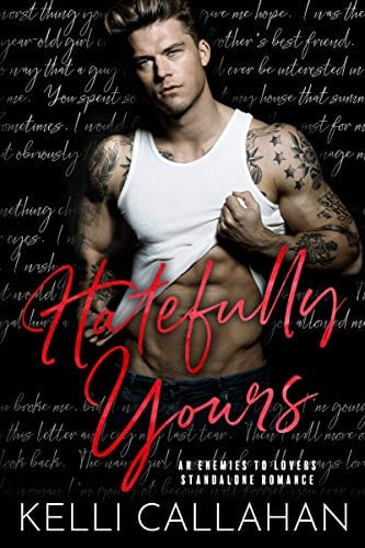 Hatefully Yours: An Enemies to Lovers Standalone Romance by Kelli Callahan