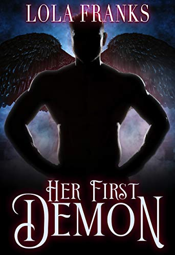 Her First Demon (Supernatural Doms Book 1) by Lola Franks