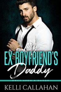 My Ex-Boyfriend's Daddy (Once Upon a Daddy Book 9)