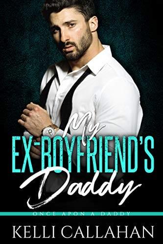 My Ex-Boyfriend's Daddy (Once Upon a Daddy Book 9) by Keli Callahan