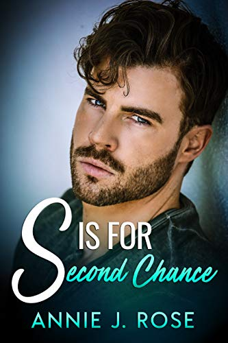 S is for Second Chance by Annie J. Rose