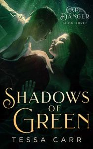 Shadows of Green (Cape Danger Book 3)