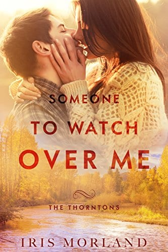 Someone to Watch Over Me by Iris Morland