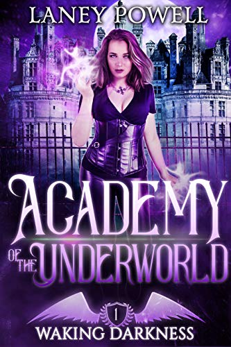 Waking Darkness: A Supernatural Academy Paranormal Romance (Academy of the Underworld Book 1) by Laney Powell