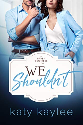 We Shouldn't (The Raven Brothers Book 2) by Katy Kaylee