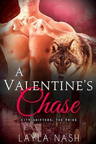 A Valentine's Chase (City Shifters: the Pride Book 7) by Layla Nash
