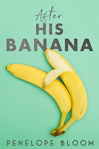 After His Banana by Penelope Bloom