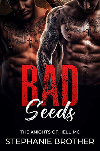 Bad Seeds: A Bully College MC Romance (Devils & Angels Book 2) by Stephanie Brother