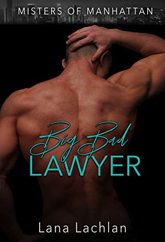 Big Bad Lawyer (Misters of Manhattan Book 1) by Lana Lachlan