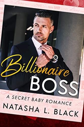 Billionaire Boss: A Secret Baby Romance by Natasha L. Black