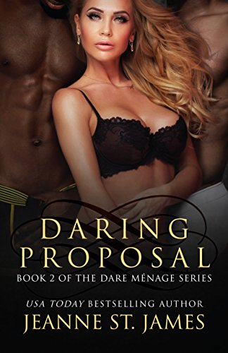 Daring Proposal (Dare Menage Series Book 2) by Jeanne St. James