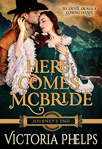 Here Comes McBride (Journey's End Book 1) by Victoria Phelps