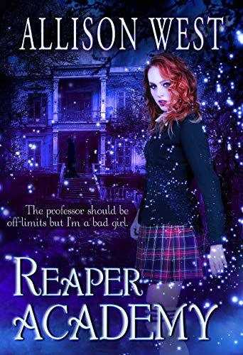 Reaper Academy: A Dark Forbidden Romance by Allison West