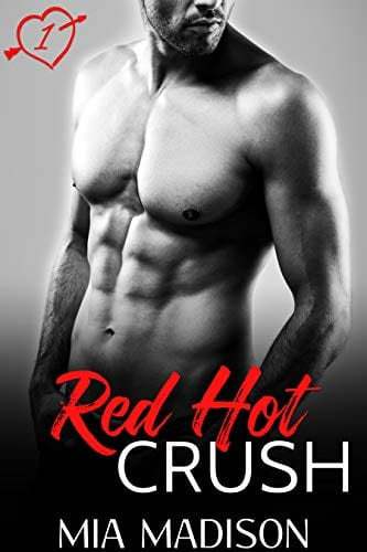 Red Hot Crush: A Steamy Valentine Romance by Mia Madison