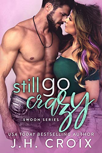Still Go Crazy (Swoon Series Book 5) by J. H. Croix