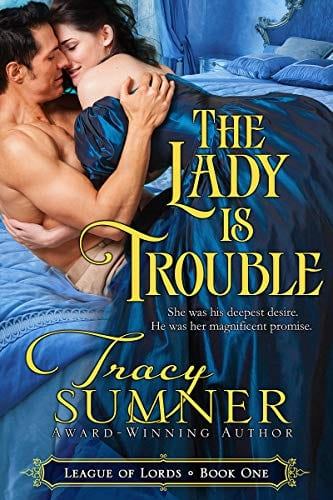 The Lady is Trouble (League of Lords Book 1) by Tracy Sumner