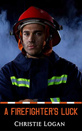 A Firefighter's Luck: A Sweet Applewood Romance by Christie Logan