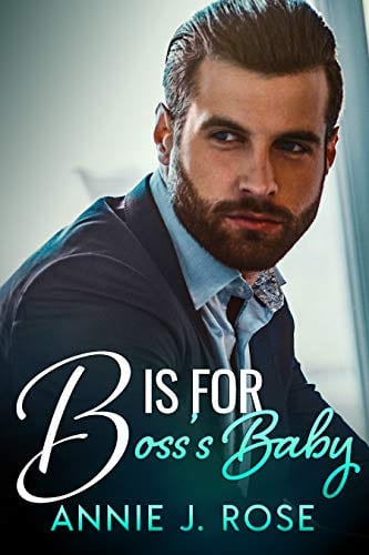 B is for Boss's Baby (Office Secrets Book 3) by Annie J. Rose