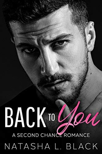 Back To You: A Second Chance Romance by Natasha L. Black