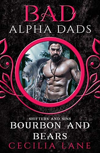 Bourbon and Bears: Bad Alpha Dads (Shifters and Sins Book 3) by Cecilia Lane