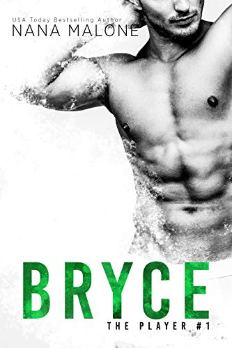 Bryce (The Player Book 1) by Nana Malone