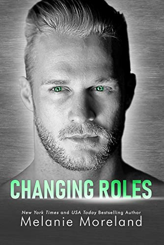 Changing Roles by Melanie Moreland