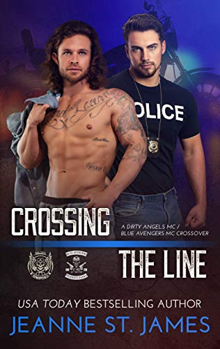 Crossing the Line: A Dirty Angels MC/Blue Avengers MC Crossover (Dirty Angels MC Crossover Book 1) by Jeanne St. James