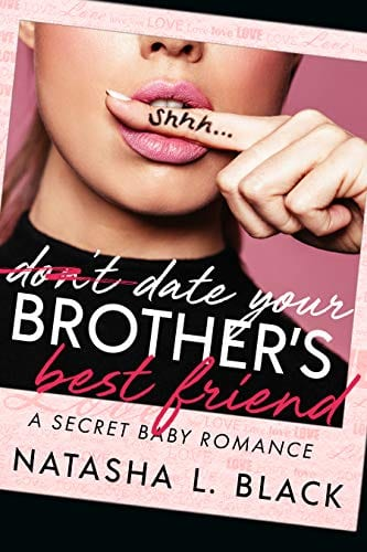 Date Your Brother's Best Friend (Forbidden Lovers Book 2) by Natasha L. Black