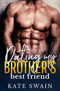 Dating My Brother's Best Friend (Brand Brothers Book 2)