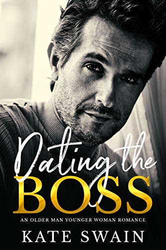 Dating The Boss: An Older Man Younger Woman Romance by Kate Swain