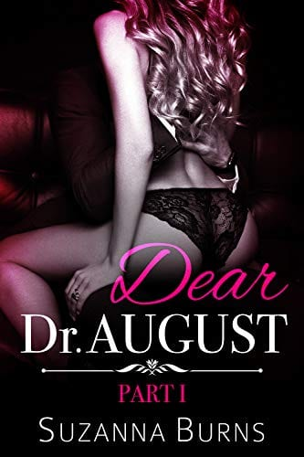 Dear Dr. August, Part I: The Early Sessions (The Dr. August Confessions Book 1) by Suzanna Burns