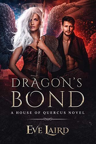 Dragon's Bond: A Paranormal & Urban Fantasy Romance (House of Quercus Book 2) by Eve Laird