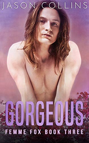 Gorgeous (Femme Fox Book 3) by Jason Collins