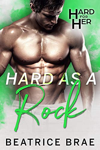 Hard As A Rock (Hard For Her Book 6) by Beatrice Brae